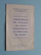 DIOCESE De TOURNAI - 8 Dec 1954 ( Consécration Du Diocèse - Au Coeur - Douloureux Et Immaculé - De Marie ) ! - Religion & Esotérisme