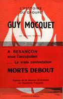 HISTOIRE DU GROUPE GUY MOCQUET RESISTANCE BESANCON DOUBS JURA FRANCHE COMTE FFI - 1939-45