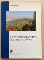 Pavle Merkù La Toponomastica Dell'Alta Val Torre Comune Di Lusevera Slovenia - Books, Magazines, Comics