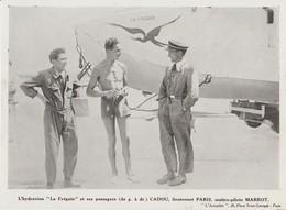 . PHOTO DE PRESSE  18  Cm X 13  Cm L' HYDRAVION     LA FREGATE   CADOU. LIEUTENANT PARIS MAITRE PILOTE MARROT - ....-1914: Precursors