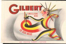 Ancien Buvard - Crayons GILBERT - à  HASTIERE - Le Seul Belge - Publicidad