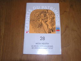 CARNETS DU PATRIMOINE Mosa Nostra La Meuse Merovingienne De Verdun à Maastricht N° 28 Régionalisme Ardenne Vireux Namur - Culture