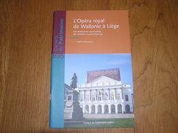 CARNETS DU PATRIMOINE L' Opéra Royal De Wallonie à Liège N° 105 Régionalisme Architecture Art Spectacle Théatre - België