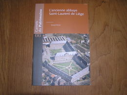 CARNETS DU PATRIMOINE N° 66 L'Ancienne Abbaye Saint-Laurent à Liège Régionalisme Architecture Art Batiment Du Vivier - België