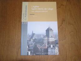 CARNETS DU PATRIMOINE N° 119 L'Eglise Saint-Denis De Liège Régionalisme Architecture Art Collégiale Orgue Retable - België