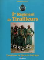 HISTORIQUE 1er REGIMENT DE TIRAILLEURS ARMEE AFRIQUE PAR P. DUFOUR - Francese