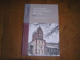 CARNETS DU PATRIMOINE La Collégiale Saint Barthélemy De Liège N° 102 Régionalisme Architecture Eglise Retable Religieux - België