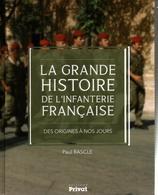 LA GRANDE HISTOIRE DE L INFANTERIE FRANCAISE DES ORIGINES A NOS JOURS - Libri