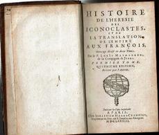 Histoire De L'Heresie Des Iconoclastes, Et De La Translation Aux François (T 1er) - Boeken, Tijdschriften, Stripverhalen