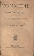 COMMEDIE Di Niccolò Machiavelli - Libro Del 1902 - Libri, Riviste, Fumetti