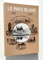 Le Pays Blanc, Des Chaufours Aux Cathédrales Industrielles - Chantry / Bruyelle Antoing Tournai Allain Gaurain-Ramecroix - Culture