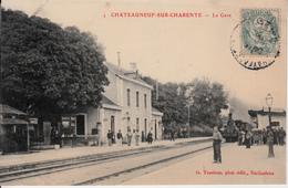 CHARENTE  CHATEAUNEUF SUR CHARENTE   LA GARE - Chateauneuf Sur Charente