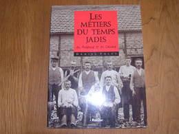 LES METIERS DU TEMPS JADIS EN ARDENNE & EN GAUME Bûcheron Ardoisier Charbonnier Malle Poste Charbon De Bois Tabac - België