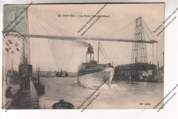 Cpa NANTES : Le Pont Transbordeur (paquebot) - Nantes