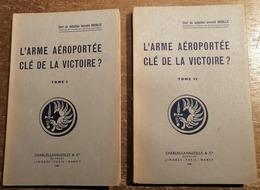 RC 14788 L'ARMÉE AEROPORTÉE CLÉ DE LA VICTOIRE - CHEF DE BATAILLON ROCOLLE - 2 VOLUMES 1948 - Guerre 1939-45