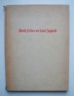 Adolf Hitler An Seine Jugend, Zentralverlag Der NSDAP 1937, Vorwort Baldur Von Schirach - Bücher