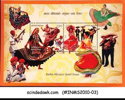 INDIA - 2010 INDIA MEXICO JOINT ISSUE / TRADITIONAL COSTUMES & DANCES - M/S MNH - Culture