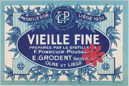 """Distillerie Pondcuir-Poussart """"Vieille Fine"""" E. Grondent Successeur / Olne Liège. Belgique - Autres Collections"""