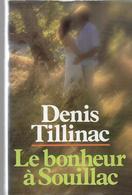 Denis Tillinac, Le Bonheur à Souillac COUV CARTON 150 PAGES 1983 - Adventure