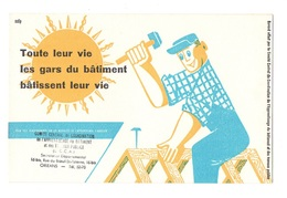 Buvard Toute Leur Vie Les Gars Du Bâtiment Bâtissent Leur Vie - Le Charpentier - Buvards, Protège-cahiers Illustrés