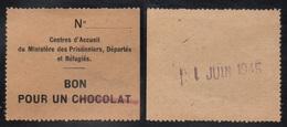 MINISTERE DES PRISONNIERS - DEPORTES ET REFUGIES / 1945 BON POUR UN CHOCOLAT (ref 1819) - 1939-45