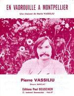 PARTITION EN VADROUILLE A MONTPELLIER - PIERRE VASSILIU - 1974 - BON ETAT - - Autres