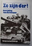 Boek ANTWERPEN Bevrijding Ze Zijn D'er! W02 September 1944 Oorlog - Boeken, Tijdschriften, Stripverhalen