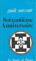 SCOUTS De FRANCE : 60 Ans De Scoutisme - 1981. - Scouting