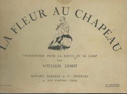 LA FLEUR AU CHAPEAU : Chansonnier Pour La Route Et Le Camp - W. LEMIT - Illustrations Pierre JOUBERT - 1937. - Liederbücher