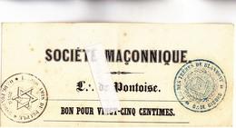 """95 - PONTOISE - FRANC-MACONNERIE - Loge De Pontoise """"BON POUR VINGT CINQ CENTIMES"""" Cachet Loges De PONTOISE Et GISORS - Vieux Papiers"""