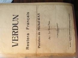 PATRIOTIQUE GUERRE 14 / VERDUN RESTERA FRANCAIS /MICHEL GAY - Partitions Musicales Anciennes