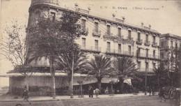 ALGERIE. ORAN. CPA. L'HOTEL CONTINENTAL. ANNEE 1920+ TEXTE - Oran