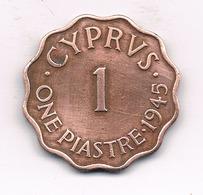 1 PIASTRE 1945 CYPRUS /9068/ - Chypre