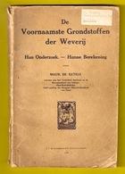 DE VOORNAAMSTE GRONDSTOFFEN DER WEVERIJ 175blz ©1930 WEVEN TEXTIEL Spinnerij INDUSTRIE SCHOOL DEINZE Geschiedenis Z425 - Vecchi