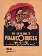 PROTÈGE-CAHIER PUB ENTREMETS FRANCORUSSE, Au Dessert... C'est Un Régal Que L'on Sert !. Années 55 - Cake & Candy