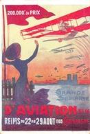 """Pub Illustrée Pour La Grande SEMAINE  D'AVIATION DE LA CHAMPAGNE REIMS Du 22 Au 29 Août 1909. """" 200.000F De Prix"""" - Aviación"""
