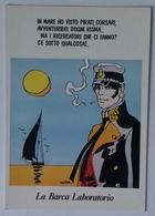 Cartolina CORTO MALTESE - Hugo Pratt - PromoCard N° 015 - Non Viaggiata - Bandes Dessinées