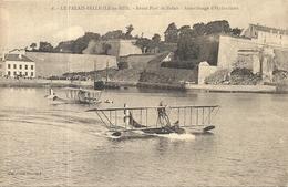 LE PALAIS . ATTERISSAGE DE L'HYDRAVION - Belle Ile En Mer