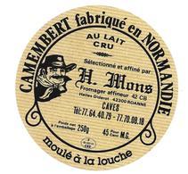 ETIQUETTE De FROMAGE..CAMEMBERT Fabriqué En  NORMANDIE..Sélectionné Par H. MONS à ROANNE (42) - Cheese