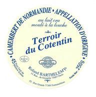 ETIQUETTE De FROMAGE..CAMEMBERT Fabriqué En NORMANDIE..Terroir Du Cotentin.. Roland BARTHELEMY - Fromage
