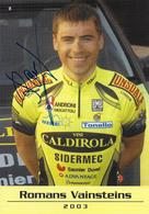 CARTE CYCLISME ROMANS VAINSTEINS SIGNEE TEAM VINI CALDIROLA 2003 - Ciclismo