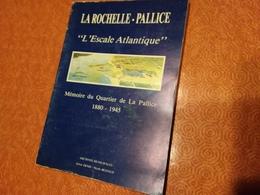 LA ROCHELLE PALLICE L ESCALE ATLANTIQUE MEMOIRE DU QUARTIER DE LA PALLICE 1880 1945 LIVRE VOIR PHOTOS - La Rochelle