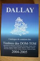 Catalogue Dallay 2004-2005 - Timbres Des DOM-TOM - France