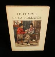 ( Pays-Bas ) LE CHARME DE LA HOLLANDE Maurice GAUCHEZ Ill. Henri CASSIERS  1932 PIAZZA PARIS - Geografia