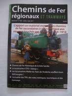 REVUE Chemins De Fer Régionaux Et TRAMWAYS: N°382 Juil 2017-Chemin De Fer Historique De La Voie Sacrée + Autres Sujets. - Chemin De Fer & Tramway