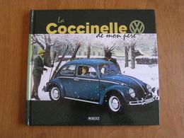 LA COCCINELLE DE MON PERE Editions Atlas Auto Automobile VW Volkswagen KDF Karmann Ghia Voiture Ancetre Old Vintage Car - Auto