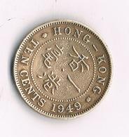 10 CENTS 1949 HONGKONG /9149/ - Hong Kong