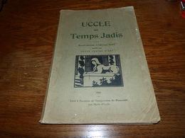 Uccle Au Temps Jadis 1925 Culture Histoire Pulicité Brasserie Du Merlo Etc Etc 168pages - Cultuur
