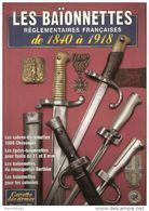 BAIONNETTES REGLEMENTAIRES ARMEE FRANCAISE 1840 1918 CHASSEPOT GRAS LEBEL - Armes Blanches