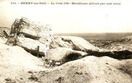 Guerre 14 18 : Berry Au Bac (02) Cote 108 Blockhaus Détruit Par Une Mine - Guerra 1914-18